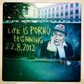 Streetart - Life is Porno Beginning